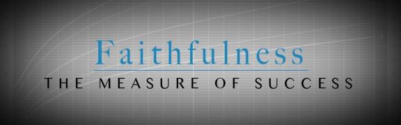 Faithfulness is Success